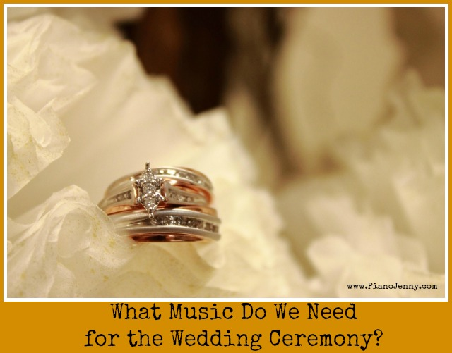 What music do we need to choose for processional, bridal entrance, and recessional in wedding ceremony