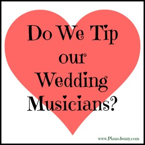 Do We Tip Our Wedding Musicians?