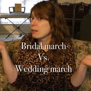 Atlanta Wedding Pianist Jennifer Blaske asks what is difference between Bridal March and Wedding March