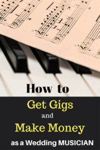 How to Get Gigs and Make Money as a Wedding Musician