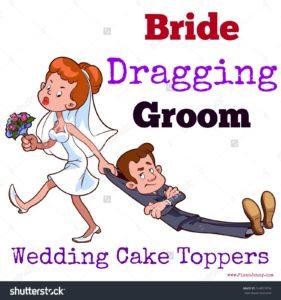 Bride dragging groom wedding cake toppers